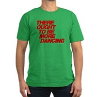 There Ought To Be More Dancing Men's Fitted T-Shir