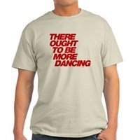 There Ought To Be More Dancing Light T-Shirt