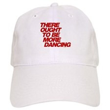 There Ought To Be More Dancing Baseball Cap