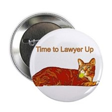 """Time to Lawyer Up 2.25"""" Button"""