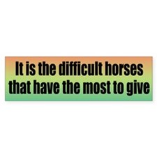 Difficult Horses Bumper Sticker