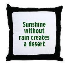 Sunshine Without Rain Throw Pillow
