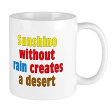 Sunshine Without Rain Mug