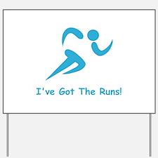 I've Got The Runs! Yard Sign