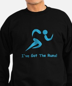 I've Got The Runs! Sweatshirt