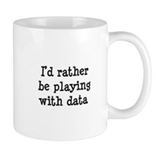 I'd rather be playing with data Small Mug