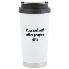 Plays well with other people's data Travel Mug