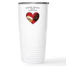 Wheek, Wheek means I LoveYou Travel Mug