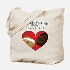 Wheek, Wheek means I LoveYou Tote Bag