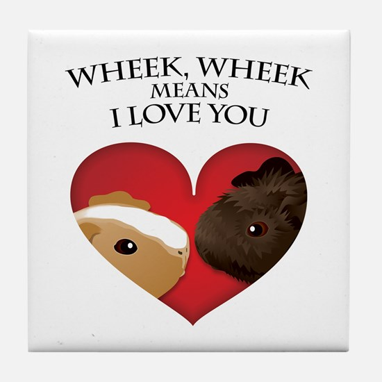 Wheek, Wheek Means I Loveyou Tile Coaster