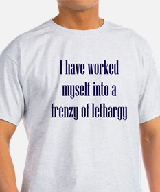 Frenzy of Lethargy T-Shirt