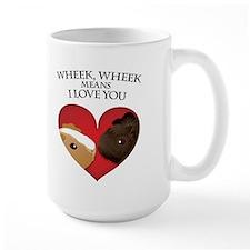 Wheek, Wheek means I LoveYou Coffee Mug