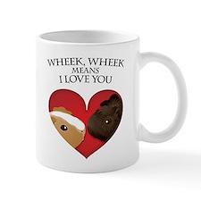 Wheek, Wheek means I LoveYou Mug