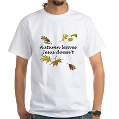 Autumn Leaves Jesus Doesn't Shirt