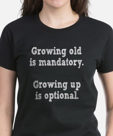 Growing old Vs Growing Up Tee