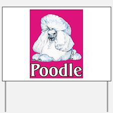 Pink Pop Poodle Yard Sign
