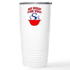 No Soup For You Seinfieild Travel Mug