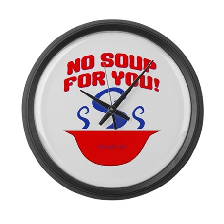 No Soup For You Seinfieild Large Wall Clock