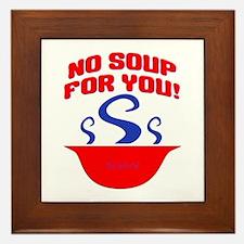 No Soup For You Seinfieild Framed Tile