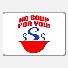 No Soup For You Seinfieild Banner