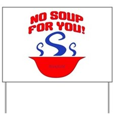 No Soup For You Seinfieild Yard Sign