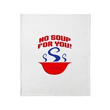 No Soup For You Seinfieild Throw Blanket