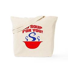 No Soup For You Seinfieild Tote Bag