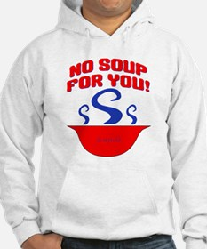 No Soup For You Seinfieild Hoodie
