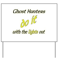 Ghost Hunters Do It Lights Out Yard Sign