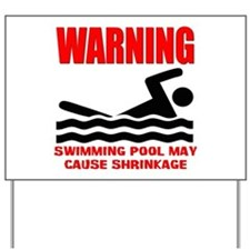 Warning Swimming Pool Shrinkage Seinfield Yard Sig