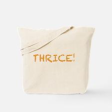 Thrice! Tote Bag