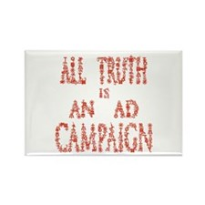 All Truth is an Ad Campaign Rectangle Magnet