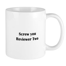 Screw you Reviewer Two Small Mug