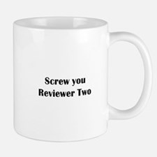 Screw you Reviewer Two Small Small Mug