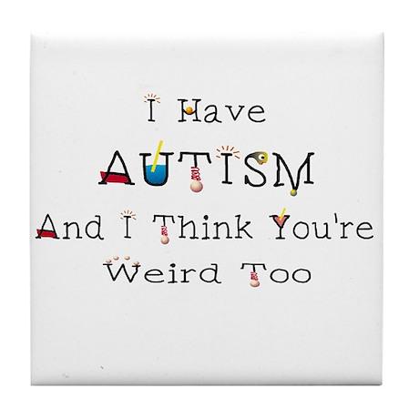 Autism Weird Tile Coaster