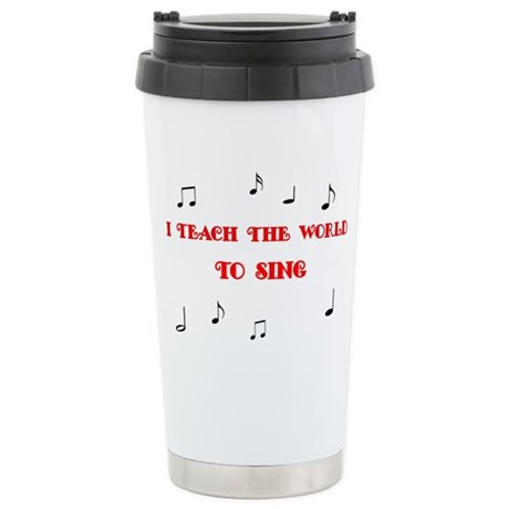 I Teach the World to Sing Stainless Steel Travel M