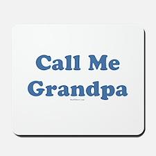 Call Me Grandpa Mousepad