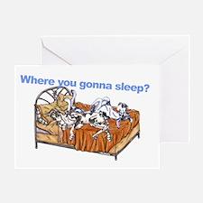 NCH Where you gonna sleep Greeting Card