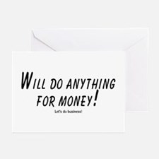 Will do anything for money! L Greeting Cards (Pack