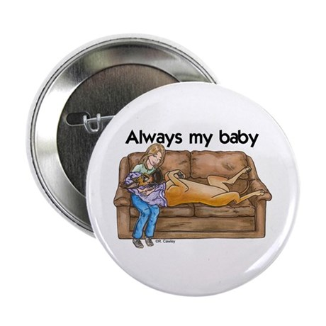 "CF Always my baby 2.25"" Button"