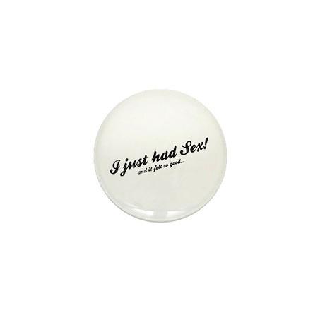 I Just Had Sex! Mini Button