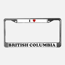 I Love British Columbia License Plate Frame