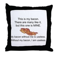 This bacon is MINE Throw Pillow