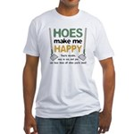 Hoes (Ho's) Make Me Happy Fitted T-Shirt