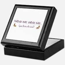 Wine Me, Dine Me... Keepsake Box