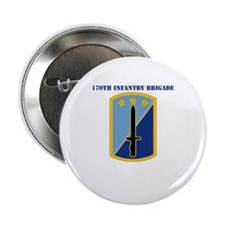 """SSI-170TH INFANTRY BDE WITH TEXT 2.25"""" Button"""