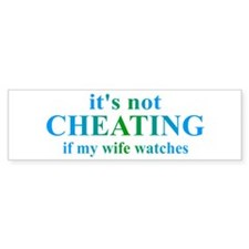 Wife Watches... Bumper Sticker