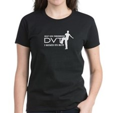 DVT - I kicked its Butt Tee