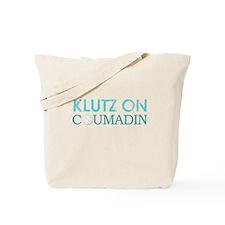 Klutz on Drugs Tote Bag