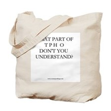 What part of no ...Tote Bag